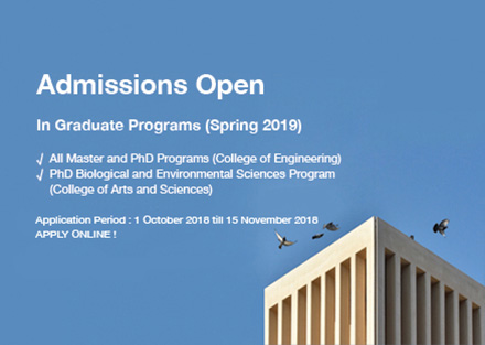 Admissions Open in Graduate Programs (Spring 2019) All master and PhD Programs CENG - PhD Biological and Environmental Sciences Program CAS - Last date to apply on the 15 November 2018 Apply ONLINE