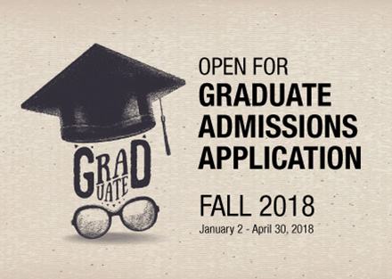 Open for graduate admissions application Fall 2018 from January 2 till April 30 2018